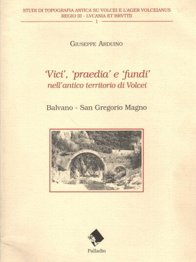 Arduino – 'Vici', 'praedia' e 'fundi' nell'antico territorio di Volcei. Balvano – San Gregorio Magno